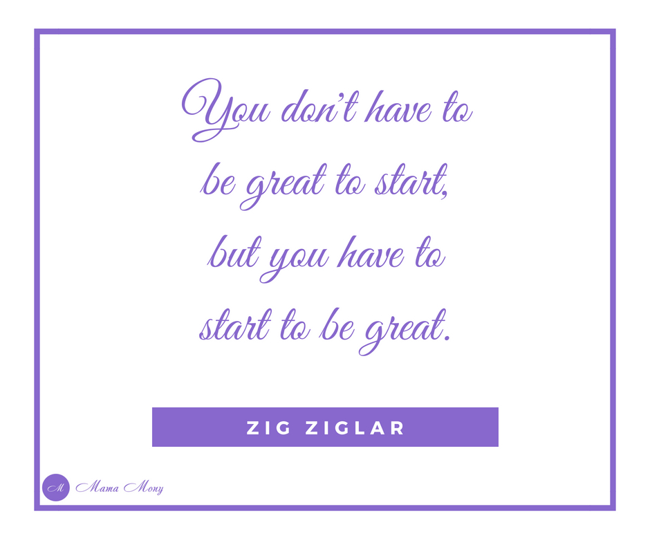 Spruch You don't have to be great to start, but you have to start to be great!