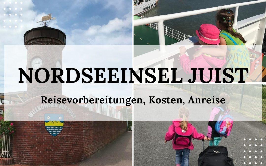Urlaub auf Juist mit Kindern: Reisevorbereitungen, Kosten, Anreise