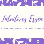 Intuitives Essen mit intueat - Erfahrungsbericht 04