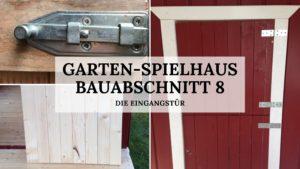 Garten-Spielhaus - Bauabschnitt 8 - Titelbild
