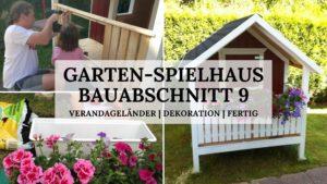 Garten-Spielhaus - Bauabschnitt 9 - Titelbild