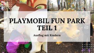 Ausflugstipp mit Kindern - Playmobil FunPark - Titelbild