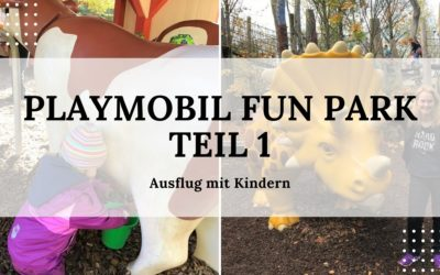 Playmobil FunPark in Zirndorf – Ausflugstipp mit Kindern – Teil 1