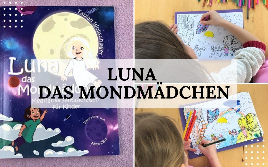 Zauberhafter Buchtipp: Luna das Mondmädchen