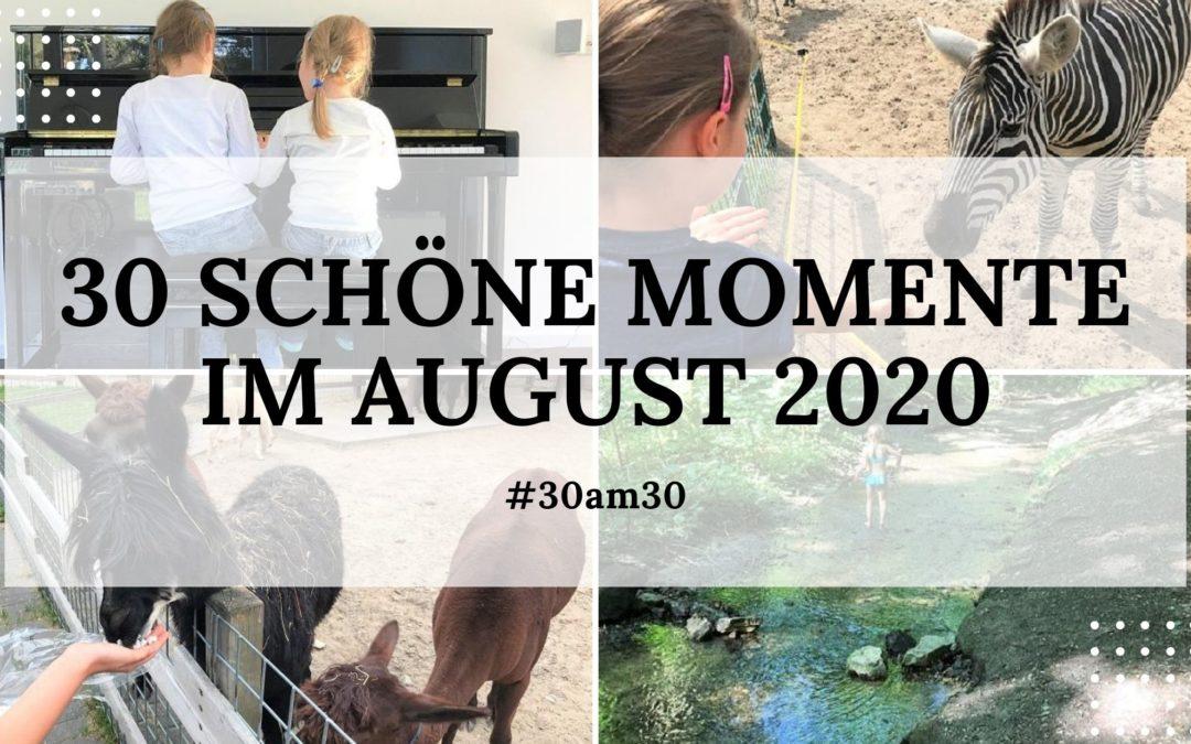 30 schöne Momente im August 2020 – #30am30