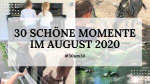 30am30 - 30 schöne Momente im August 2020 - Titelbild