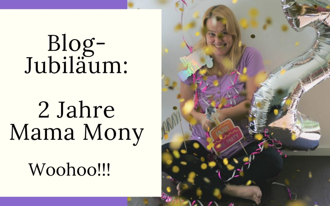 Blog-Jubiläum: 2 Jahre Mama Mony