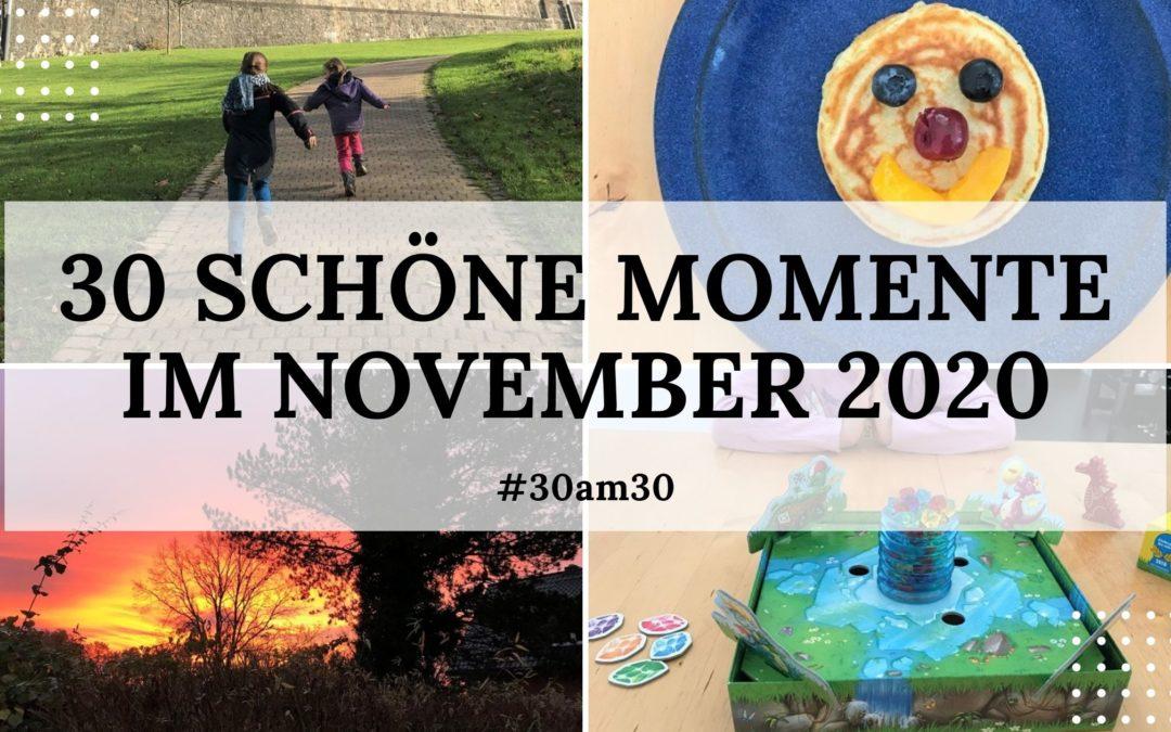 30 schöne Momente im November 2020 – #30am30