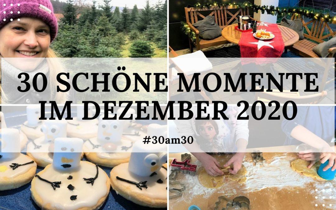 30 schöne Momente im Dezember 2020 – #30am30
