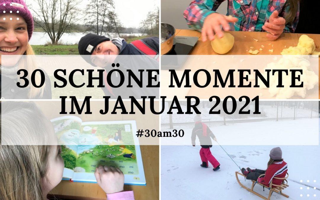 30 schöne Momente im Januar 2021 – #30am30