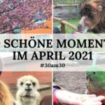 30am30 - 30 schöne Momente im April 2021 - Titelbild