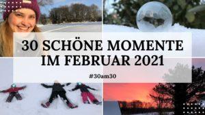 30am30 - 30 schöne Momente im Februar 2021 - Titelbild