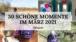 30am30 - 30 schöne Momente im März 2021 - Titelbild
