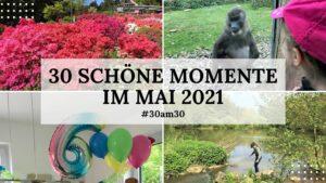 30am30 - 30 schöne Momente im Mai 2021 - Titelbild