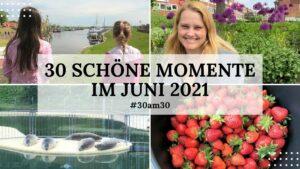 30am30 - 30 schöne Momente im Juni 2021 - Titelbild