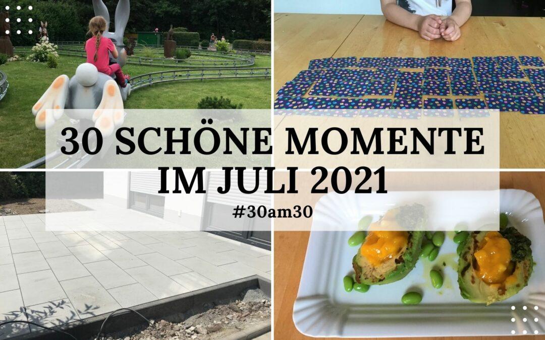 30 schöne Momente im Juli 2021 – #30am30